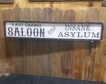 Last Chance Saloon and Insane Asylum Rustic Wood Sign/Bar/Humorous/Tavern/Western/Ranch decor/Cabin decor/Home decor/Man Cave