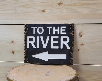 TO THE RIVER/Carved Rustic Wood Sign/Fishing/Cabin/Hunting/Lodge/Dock/Décor/Porch