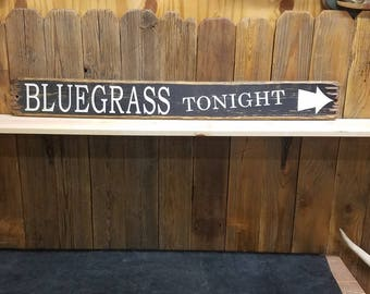 BLUEGRASS TONIGHT Rustic Wood Sign/Music/Festival/Band/Cabin/Lodge/Porch/Patio/Deck/Jam Session/Free Shipping