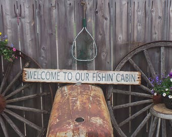 WELCOME to our FISHIN' CABIN Rustic Wood Sign, Lake decor, River decor, Lodge decor, Home decor, Gift for him, Free Shipping