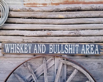 WHISKEY and BULLSHIT Area/Rustic/Wood Sign/Man Cave/Porch/decor/Patio/Garage/BBQ/Shed/Barn