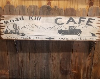 Road Kill Cafe You Kill It We Grill It Rustic Wood Sign/Bar/Cafe/Kitchen/Cabin decor/Lodge decor/Man Cave/Free Shipping