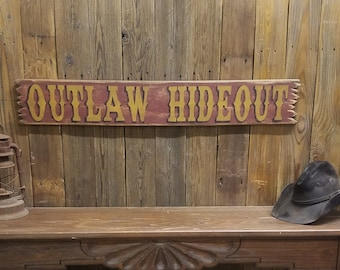 OUTLAW HIDEOUT Rustic Wood Sign, Western decor, Ranch sign, Old West, Bar, Tavern, Man Cave, Bunk House, Barn