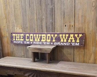 Cowboy Way/Carved/Rustic/Wood/Sign/Western/Ranch/Cowboys/Cowgirls/Bunk House/Rodeo/Cattle/Horses/Décor/Barn/Home