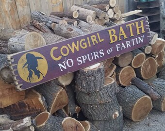 COWGIRL BATH No Spurs or Fartin'/Rustic/Wood/Sign/Bathroom/Decor/Bunkhouse/Ranch/Old West/Western