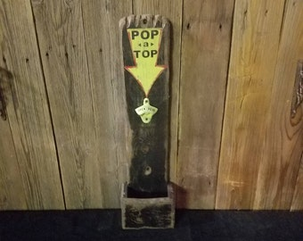 Beer Opener/Pop A Top/Rustic Distressed/Bar/Drinking/Beer/Bar/Tavern