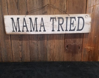Mama Tried Wood Sign/Western/Merle Haggard/Rustic