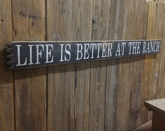 Life is Better at the Ranch,Western,Cowboy, Rustic Wood Sign