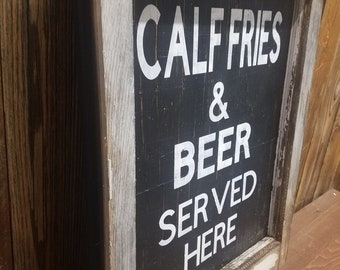 CALF FRIES and BEER Rustic Wood Sign/bar/saloon/bbq/Western/CowboyDecor