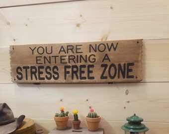 STRESS FREE ZONE, Welcome sign, Cabin décor, Hunting Lodge Sign, Ski Cabin décor, Vacation home sign, Engraved rustic wood sign, Man Cave