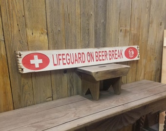 LIFEGUARD on BEER BREAK Rustic Carved Wood Sign, Boat Dock décor, Cabin Sign, Beer Sign, Swim Pool, Pool house sign, Pool décor