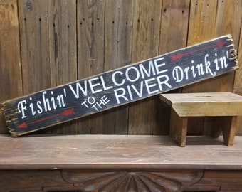 River sign/Fishing sign/Drinking sign/Welcome to the River Rustic Wood Sign/Cabin sign/Lodge sign/Man Cave sign/Free Shipping