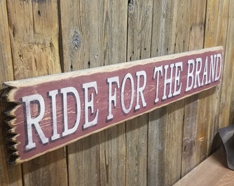 Ride For The Brand Rustic Wood Sign, Cowboys, Cowgirls, Ranch decor, Western, Old West, Horses, Bunk House