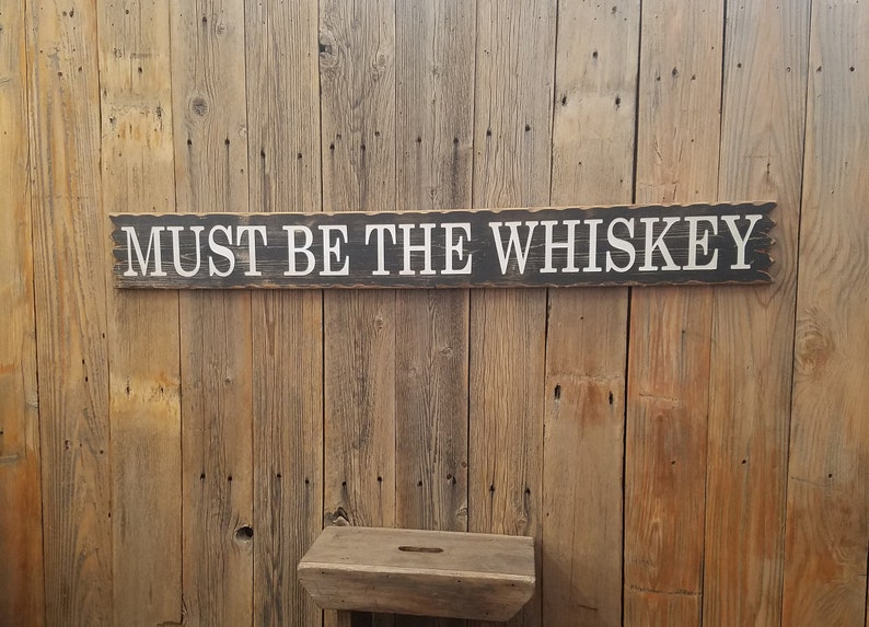 Must Be The Whiskey/Rustic/Carved/Wood/Sign/Country Music/Red image 0