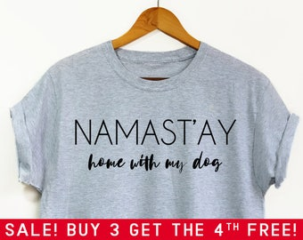 Namastay Home With My Dog Shirt - Namaste home with my dog, Namaste shirt, Dog shirt, Dog Mom shirt, Fur Mama, Dog lover shirt, Yoga shirt