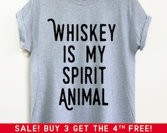 Whiskey Is My Spirit Animal shirt - Whiskey, Whiskey Shirt, Funny Shirt, Mom Life shirt, Mom shirt, Wine is my spirit animal