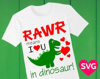 Valentine SVG Rawr Means I Love You in Dinosaur SVG file for Cricut & Silhouette