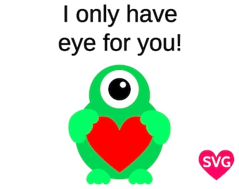I Only Have Eye For You, a Love Monster funny saying and design for a fun Valentine's Day gift for her or for him