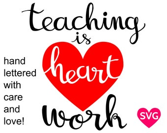 Teaching is Heart Work SVG File for Teachers, printable clipart and cut files to make gifts for teachers