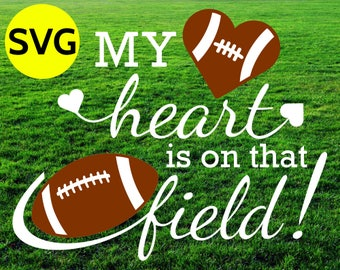 My Heart is on that Field Football SVG design to print or cut - SVG Football and Heart clipart to make tshirts and gifts for Football fans