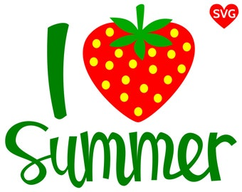 I Love Summer SVG File for Cricut and Silhouette with a big, sweet and juicy strawberry