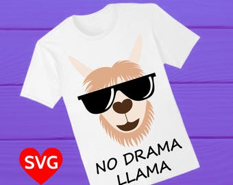 No Drama Llama SVG file to make Llama shirts and gifts, for kids, girls, boys, men, women and Mama Llama!