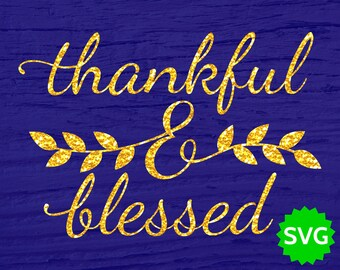 Thanksful and Blessed SVG file for Thanksgiving - SVG Thankful & Blessed for Cricut and Silhouette - Thanksgiving clipart cut files