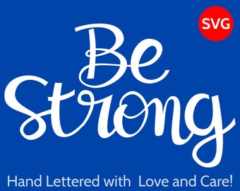 Be Strong SVG files for Cricut and Silhouette to make shirts for girls and boys