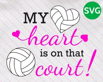 My Heart is on that Court Volleyball SVG design to print or cut - SVG Volleyball ball and heart clipart for people who love Volleyball