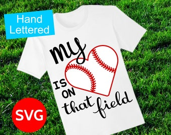 Baseball SVG file, My Heart Is On That Field to make cheer gifts and Baseball Mom shirts