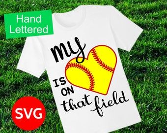 Softball SVG file, My Heart Is On That Field SVG design to make gifts and Softball Mom shirts