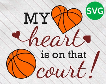 My Heart is on that Court Basketball SVG design to print or cut - SVG Basketball ball and heart clipart for people who love Basketball