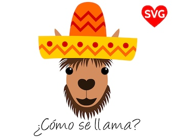 Como Se Llama SVG File for Cricut and Silhouette with a Mexican Llama wearing a Sombrero to make Cinco de Mayo signs and shirts