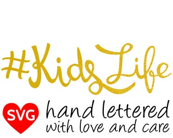 Kids Life SVG File for boys and girls, Hashtag KidsLife printable clipart and cut files for Cricut and Silhouette