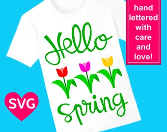 Hello Spring with Tulip SVG file for Cricut and Silhouette and printable clipart to make a cool Spring shirt!