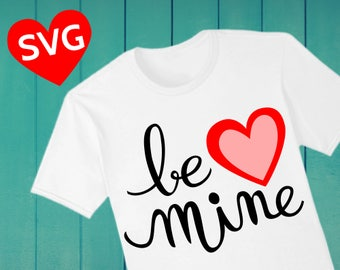 """Be Mine SVG Valentine's Day SVG cut file for Cricut & Silhouette, """"Be Mine"""" Valentine SVG sayings for Valentine Cards and Gifts"""