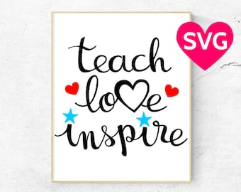 """""""Teach Love Inspire"""" SVG file for Cricut & Silhouette to make cards or gifts for teachers"""