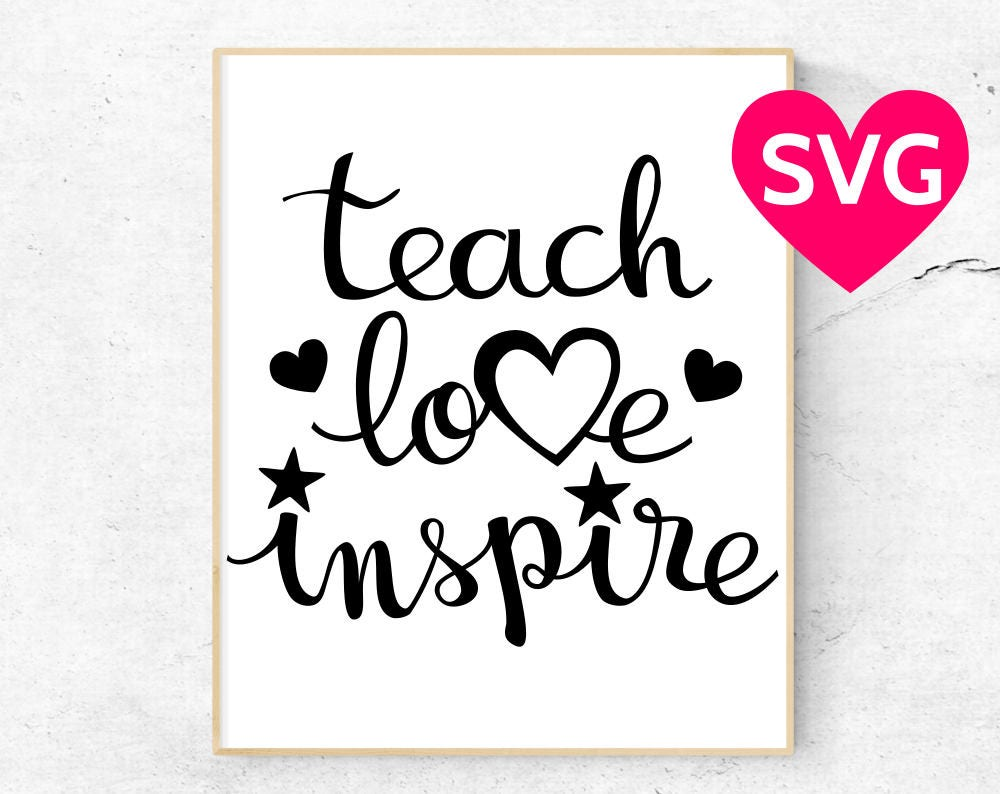 Download Teach Love Inspire SVG file for Cricut & Silhouette to ...