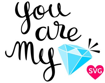 You Are My Diamond SVG file for Valentine's Day Gifts for Her and for Him, Printable Valentine Clipart