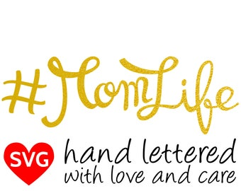 Hashtag Mom Life SVG File, printable clipart and SVG cut file to make a #MomLife shirt or gift
