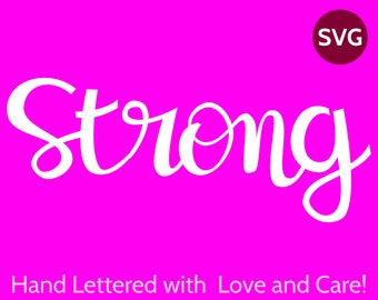 Hand Lettered Strong SVG file for Cricut and Silhouette