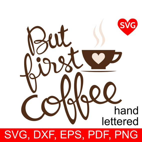 But First Coffee Svg File For Cricut And Silhouette Funny Etsy