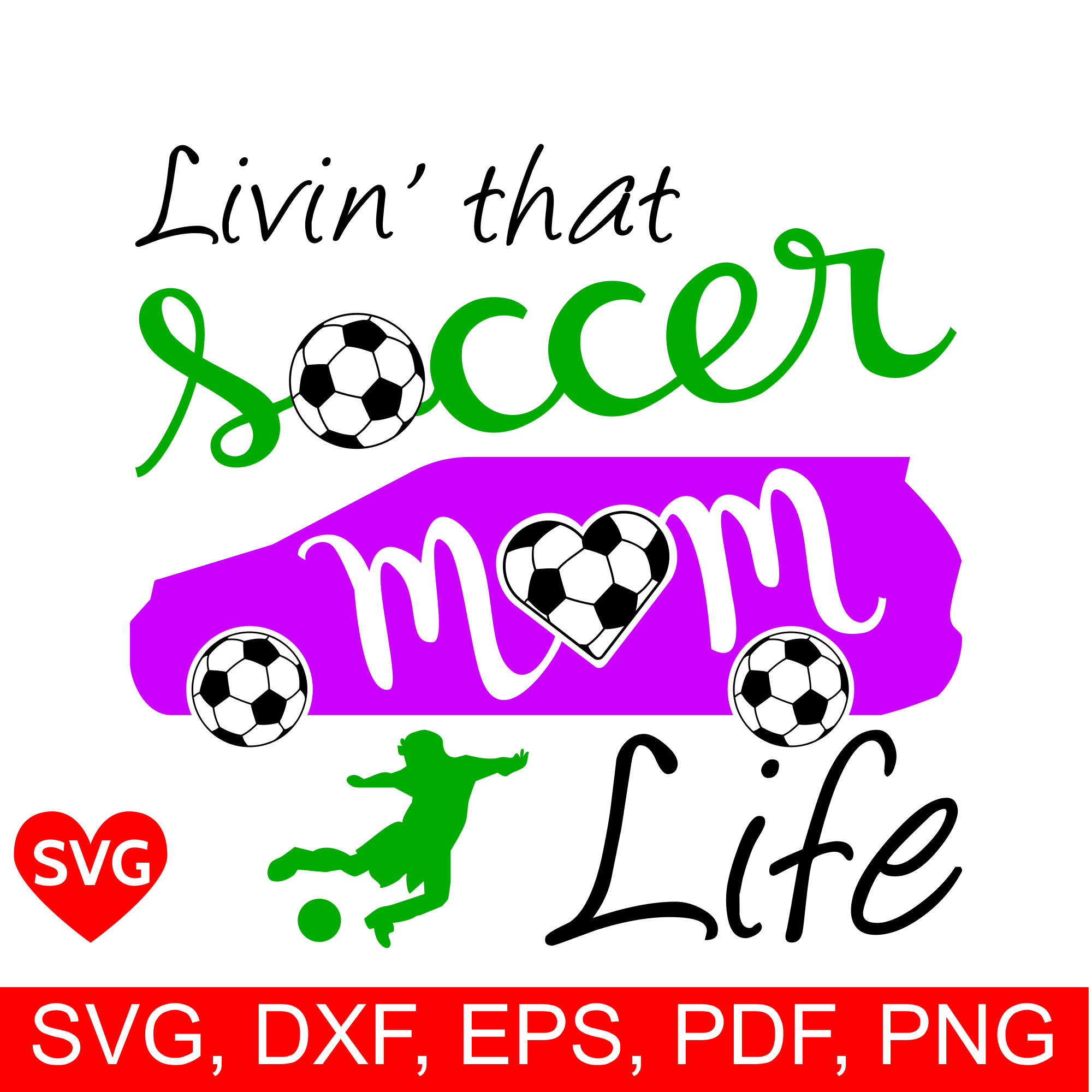 12+ Soccer Mom Bundle – Svg, Dxf, Eps Cut Files Design