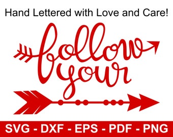 Follow Your Arrow SVG Sayings Files for Cricut and Silhouette