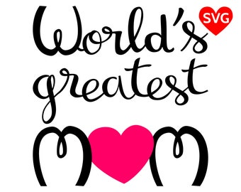 World's Greatest Mom SVG File and printable clipart to make Mother's Day gifts