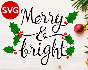 Merry and Bright SVG with Holly, Merry & Bright SVG Holly design, Christmas svg files, Merry bright DXF clipart