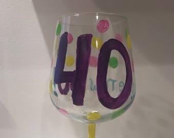 40 is the New 30  40th birthday hand painted wine glass