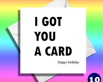 I Got You A Cardreally Funny Greeting Cards Cardsfunny Birthday Friendmatejokey Cardhilarious