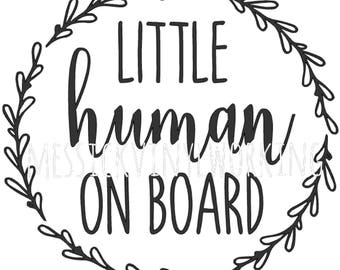 Little Human On Board Decal, Little Humans, Baby On Board, Vinyl Decal