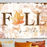 Rustic Fall Sign, Fall is in the Air Modern Farmhouse Wall Decor, Vintage Industrial Thanksgiving Wall Art, Autumn Gallery Canvas Print Art